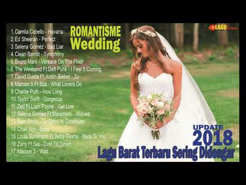 ROMANTIS WEDDING SONG 2018 - Lagu Barat Paling Sering Di Dengar UPDATE 2018 Mp3