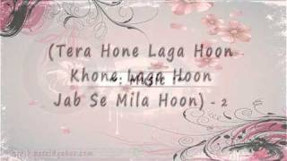 Tera Hone Laga Hoon [FULL SONG] Lyrics Ajab Prem Ki Gajab Ka.mp4