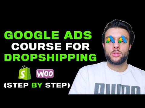 Google Ads FREE COURSE For Shopify Dropshipping | Google ...