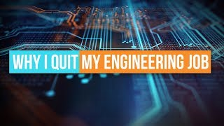 Why I Quit My Engineering Job