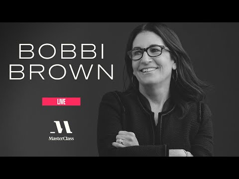 MasterClass Live with Bobbi Brown | MasterClass