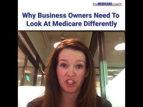 , title : 'Why Business Owners Need to Look at Medicare Differently