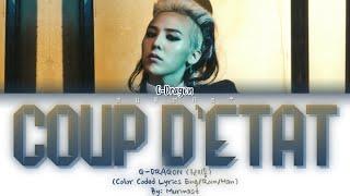 G-DRAGON (권지용) - COUP DETAT Lyrics (Color Coded Lyrics Eng/Rom/Han)