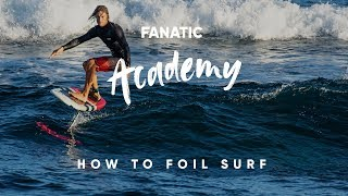 How To Surf Foil with Sky Solbach