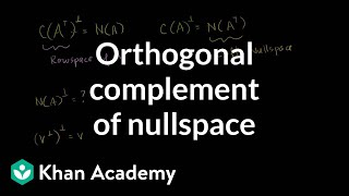 Lin Alg: Orthogonal Complement of the Nullspace