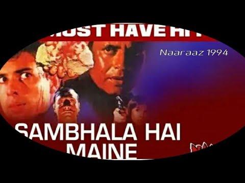 Sambhala Hai Maine Bahot Apne Dil Ko (Naaraaz 1994)