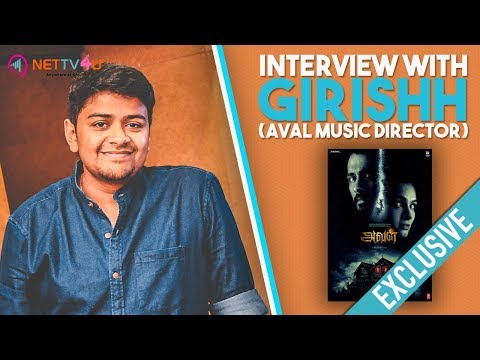 Aval Movie Part 2 Is Confirmed : Music Director Girishh Exclusive Interview | Aval 2 Release On 2018