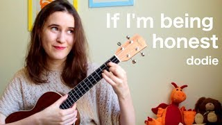 If I'm Being Honest   Ukulele Tutorial | Dodie