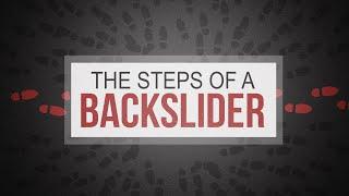 The Steps of a Backslider