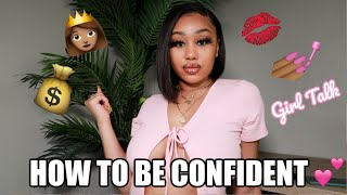 HOW TO BE A BADDIE IN 2020! LEVEL UP + SELF CONFIDENCE GIRL TALK