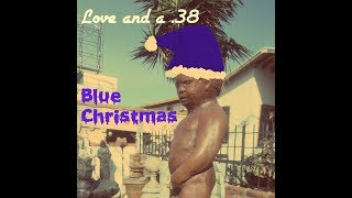 Merry Christmas from Love and a .38!