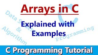 C Programming Tutorial #08 Arrays in C | Explained with Examples