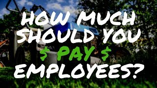 How Much Should You Pay Your Lawn Care Workers And Employees?