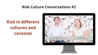 Risk Culture Conversation #2 – Risk in different cultures and contexts