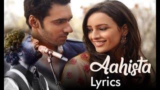 Aahista Song Lyrics 2018 Arijit Singh
