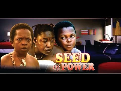 Seed of Power   -    Nigeria Nollywood Movie