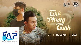 MV Thế Phong Tình - BlackBi ft DT ft Elbi || FAPtv