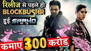 Prabhas's  Starrer Saaho Becomes Blockbuster Before Its Release, Earns 300 Crore!
