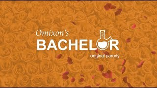 Omixon's BACHELOR - An Original Parody