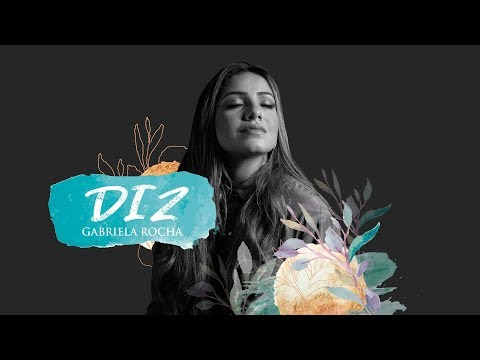 GABRIELA ROCHA - DIZ (YOU SAY) (LYRIC VÍDEO)