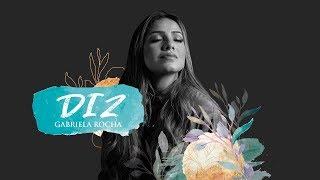 GABRIELA ROCHA   DIZ (YOU SAY) (LYRIC VÍDEO)
