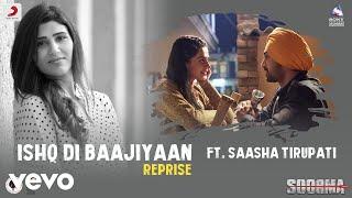 Ishq Di Baajiyaan   Reprise Soorma Diljit Taapsee Shashaa Tirupati Shankar Ehsaan Loy