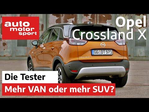 Opel Crossland X: Mehr Van oder mehr SUV? - Test/Review | auto motor und sport