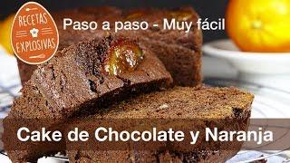 Cómo hacer un Cake de Chocolate Naranja - Recetas Explosivas