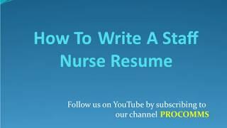 How To Write A Staff Nurse Resume | Staff Nurse Resume