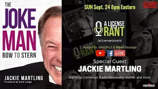 """A License to Rant;S1Ep11 with Jackie """"The Joke Man"""" Martling"""