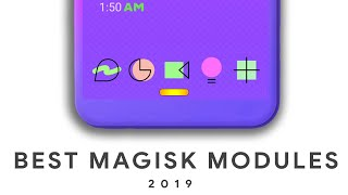 5 BEST Magisk Modules [2019] You Should TRY | BEST Magisk