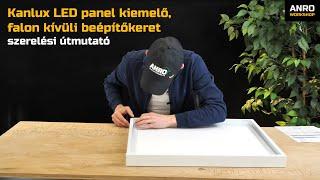 Videó: Kanlux LED panel kiemelő, falon kívüli beépítőkeret (60x60cm) szerelési útmutató