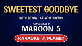 Sweetest Goodbye - Maroon 5   Karaoke Version