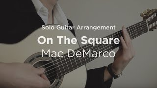On The Square By Mac DeMarco | Solo Guitar Arrangement  Cover (with TAB)