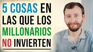 Video: 5 Cosas En Las Que Los Millonarios NO Invierten