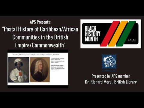 "APS Stamp Chat: Postal history of Caribbean/African Communities in the British Empire/Commonwealth"" presented by Dr. Richard Morel"