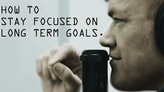 How To Stay Focused on Long Term Goals - Jocko Willink