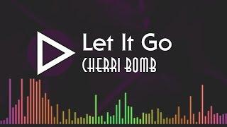 Let It Go CHERRI BOMB [Spectrum Lyrics HD]