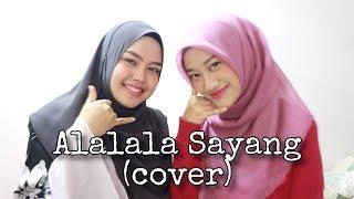 Alalala Sayang - Azarra Band (cover by Sheryl Shazwanie & Dalia Farhana)