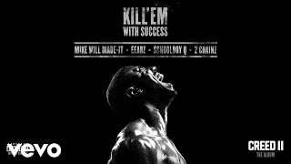 "Kill 'Em With Success (From ""Creed II: The Album""  Audio)"
