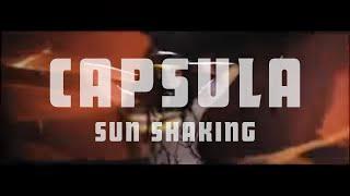 Sun Shaking  - Capsula  (Video)