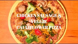 Chicken Sausage & Veggie Cauliflower Pizza for Summer