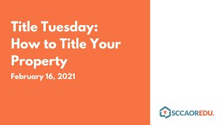 Title Tuesday: How to Title Your Property