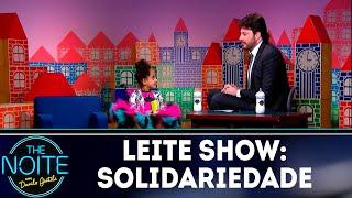 Leite Show: Solidariedade   The Noite (07/11/18)