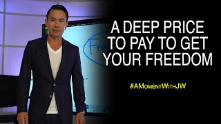 A Deep Price to Pay To Get Your Freedom | A Moment With JW