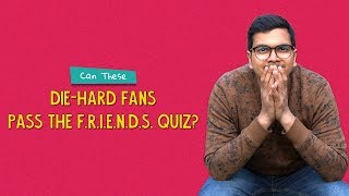 Can These Die-Hard Fans Pass The F.R.I.E.N.D.S. Quiz? | Ft. Arushi & Kanishk | Ok Tested
