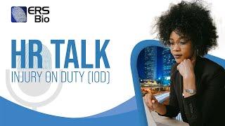 HR TALK: INJURY ON DUTY (IOD)