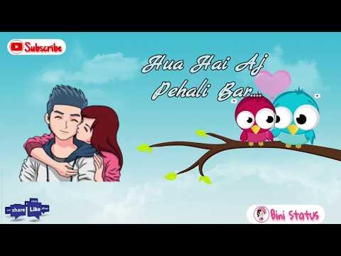 Hua Hai Aj Peheli Baar 😍😍 Romantic Status Video 💞💞 || Romantic Love Story WhatsApp Status Video🎦
