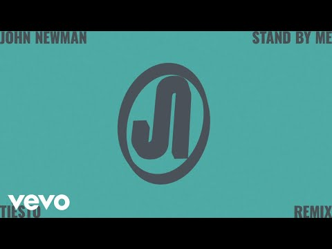 John Newman - Stand By Me (Tiësto Remix / Audio)