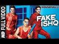 FAKE ISHQ Full Video Song   HOUSEFULL 3   T-Series